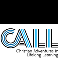Christian Adventures in Lifelong Learning CALL